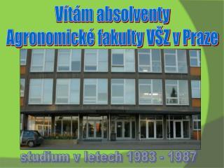 Vítám absolventy Agronomické fakulty VŠZ v Praze