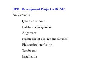 HPD   Development Project is DONE! The Future is Quality assurance Database management