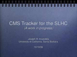 CMS Tracker for the SLHC (A work in progress)