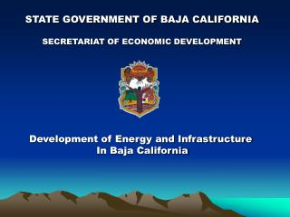 STATE GOVERNMENT OF BAJA CALIFORNIA SECRETARIAT OF ECONOMIC DEVELOPMENT