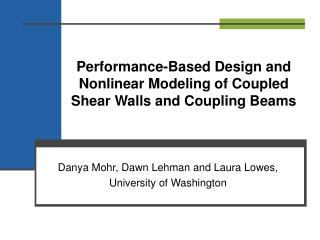Performance-Based Design and Nonlinear Modeling of Coupled Shear Walls and Coupling Beams