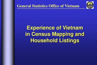 Experience of Vietnam in Census Mapping and Household Listings