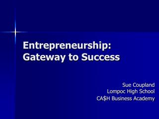 Entrepreneurship: Gateway to Success