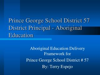Prince George School District 57 District Principal - Aboriginal Education
