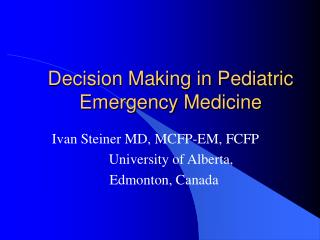 Decision Making in Pediatric Emergency Medicine