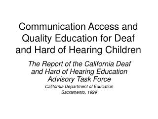 Communication Access and Quality Education for Deaf and Hard of Hearing Children