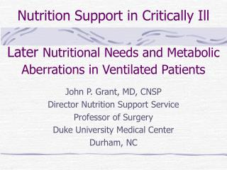 John P. Grant, MD, CNSP Director Nutrition Support Service Professor of Surgery