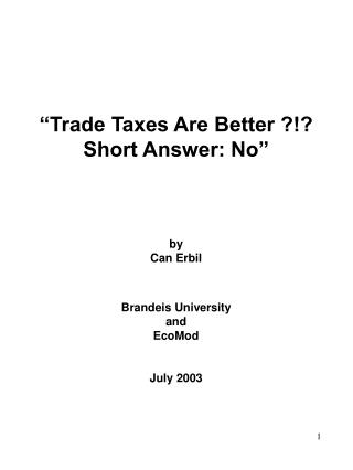 """""""Trade Taxes Are Better ?!? Short Answer: No"""" by Can Erbil Brandeis University and  EcoMod"""