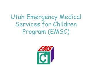 Utah Emergency Medical Services for Children Program (EMSC)