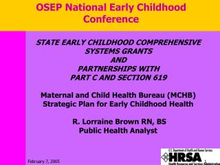 STATE EARLY CHILDHOOD COMPREHENSIVE SYSTEMS GRANTS  AND  PARTNERSHIPS WITH  PART C AND SECTION 619