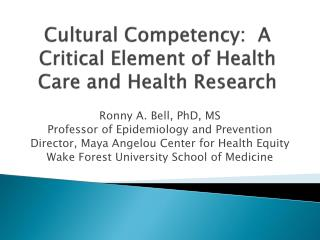 Cultural Competency:  A Critical Element of Health Care and Health Research