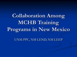 Collaboration Among MCHB Training Programs in New Mexico
