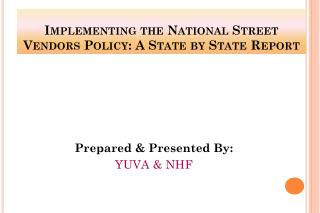 Implementing the National Street Vendors Policy: A State by State Report