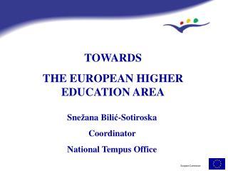 TOWARDS THE EUROPEAN HIGHER EDUCATION AREA