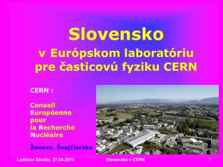 Slovensko v Eur ópsk om  laboratóriu  pre časticovú fyziku  CERN