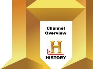 Channel Overview