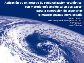 Jaime Ribalaygua Fundación para la Investigación del Clima fic@ficlima ficlima