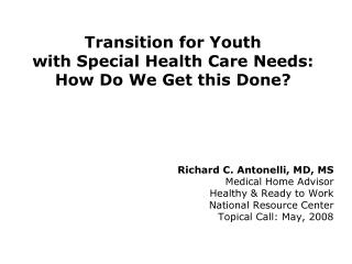 Transition for Youth  with Special Health Care Needs:  How Do We Get this Done?