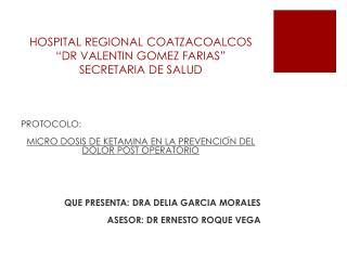 "HOSPITAL REGIONAL COATZACOALCOS "" DR VALENTIN GOMEZ FARIAS "" SECRETARIA DE SALUD"
