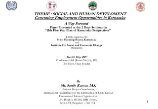 THEME : SOCIAL AND HUMAN DEVELOMENT Generating Employment Opportunities in Karnataka