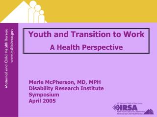 Youth and Transition to Work A Health Perspective