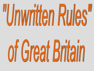 Unwritten Rules of Great Britain