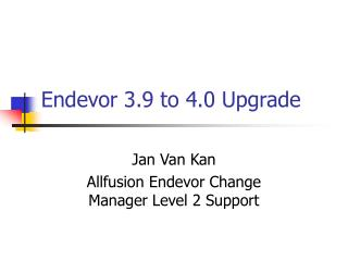 Endevor 3.9 to 4.0 Upgrade