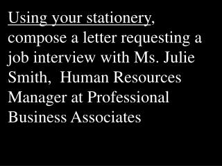 Ms. Julie Smith Professional Business Associates 5454 Cleveland Ave. Albania, OH 43231