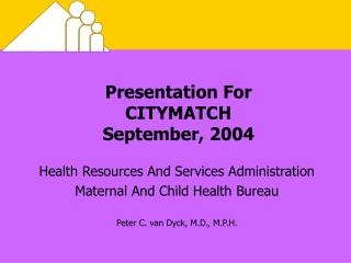 Presentation For  CITYMATCH September, 2004
