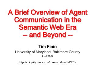 A Brief Overview of Agent Communication in the  Semantic Web Era -- and Beyond --