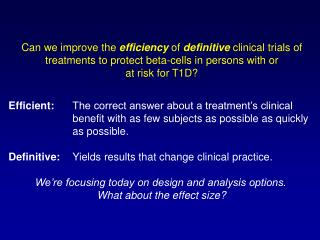 Efficient: The correct answer about a treatment's clinical