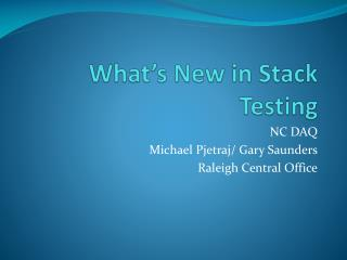 What's New in Stack Testing