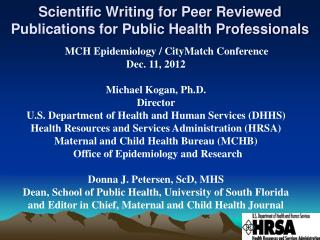 Scientific Writing for Peer Reviewed Publications for Public Health Professionals