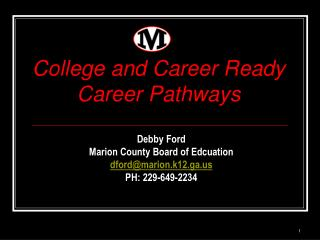 Debby Ford Marion County Board of Edcuation dford@marion.k12.ga PH: 229-649-2234