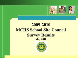 2009-2010  MCHS School Site Council Survey Results May 2010