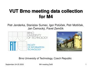 VUT Brno meeting data collection for M4