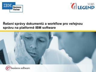 ?e�en� spr�vy dokument? a workflow pro ve?ejnou spr�vu na platform? IBM software