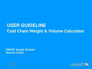 USER GUIDELINE  Cold Chain Weight & Volume Calculator