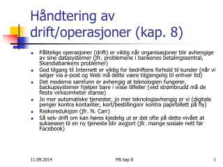 Håndtering av drift/operasjoner (kap. 8)
