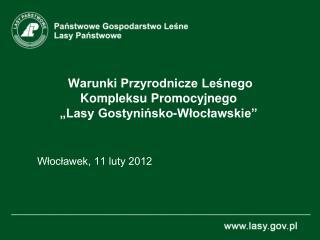 """Warunki Przyrodnicze Leśnego Kompleksu Promocyjnego  """"Lasy Gostynińsko-Włocławskie"""""""