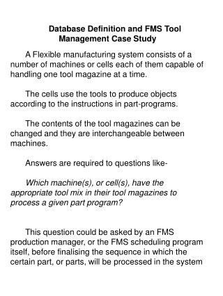 Database Definition and FMS Tool Management Case Study