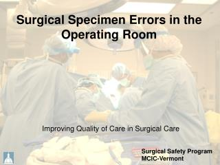 Surgical Specimen Errors in the Operating Room