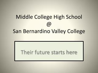 Middle College High School  @  San Bernardino Valley College