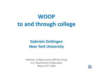 WOOP  to and through college Gabriele Oettingen New York University