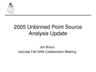 2005 Unbinned Point Source Analysis Update
