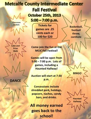 Metcalfe County Intermediate Center  Fall Festival October 25th, 2013 5 :00 � 7:00 p.m.