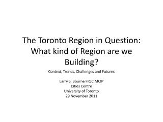 The Toronto Region in Question: What kind of Region are we Building?