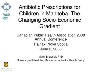 Antibiotic Prescriptions for Children in Manitoba: The Changing Socio-Economic Gradient