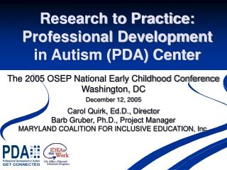Research to Practice: Professional Development in Autism (PDA) Center