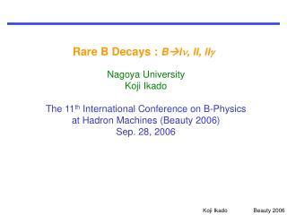 Rare B Decays :  B l n , ll, ll g